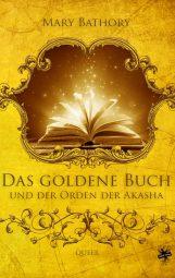 Cover von Das goldene Buch und der Orden der Akasha von Mary Bathory
