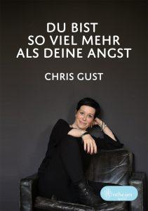 Cover von Du bist so viel mehr als deine Angst von Chris Gust