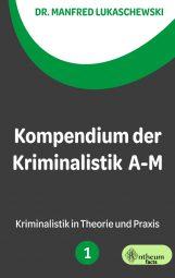 Kompendium der Kriminalistik Band 1