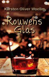 Cover von Rouwens Glas von Karsten Oliver Woellm.