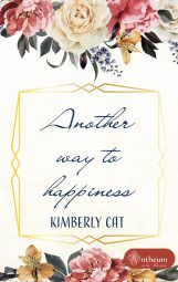 Another way to happiness von Kimberly Cat