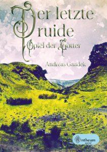 Der letzte Druide - Spiel der Götter von Andreas Gaudek