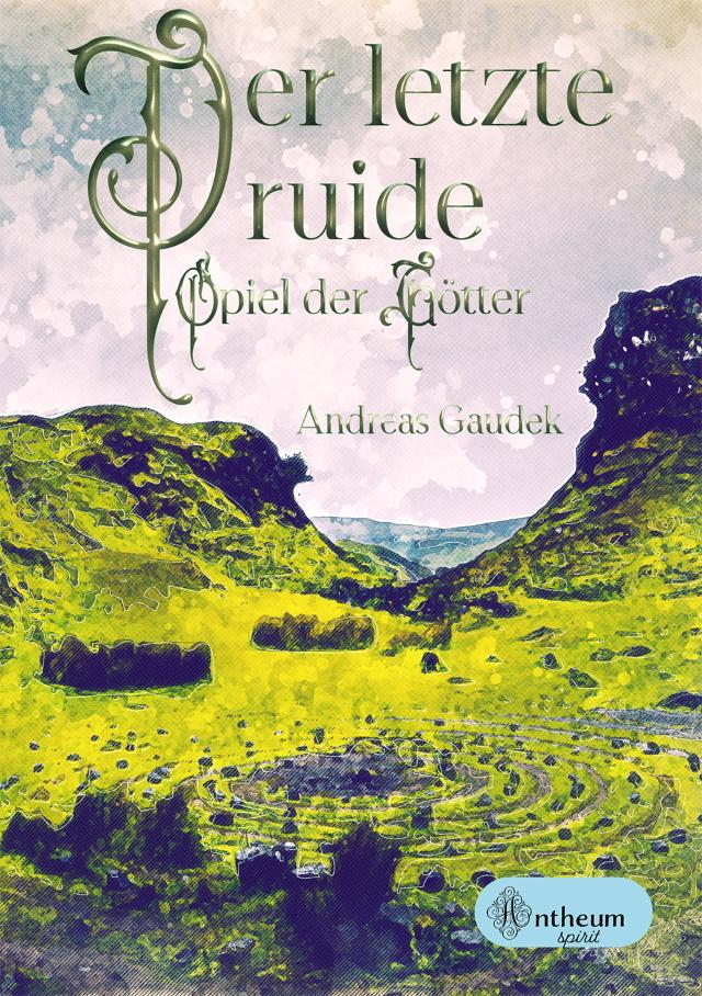 Cover von Der letzte Druide - Spiel der Götter von Andreas Gaudek