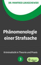 Cover von Phänomenologie einer Strafsache von Dr. Manfred Lukaschewski
