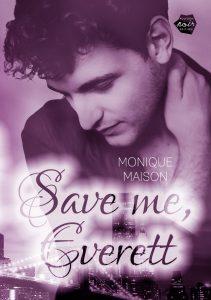 Save me, Everett von Monique Maison