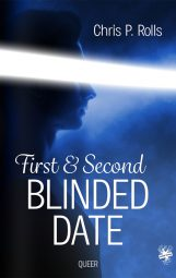 Cover von First and Second Blinded Date von Chris P. Rolls.