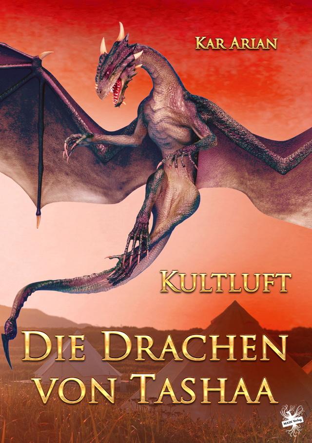 Cover von Kultluft, aus der Reihe Die Drachen von Tashaa von Kar Arian aus dem MAIN Verlag.