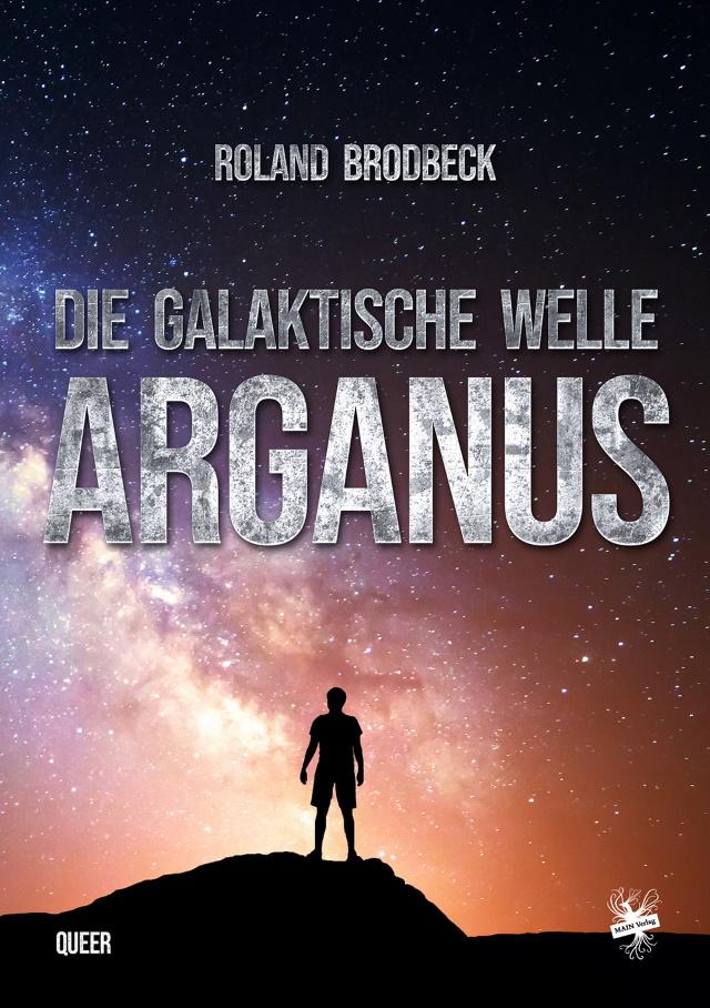 Cover von Die Galaktische Welle – Arganus von Roland Brodbeck