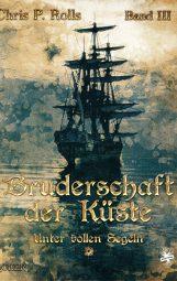 Cover von Bruderschaft der Küste Band 3 von Chris P. Rolls