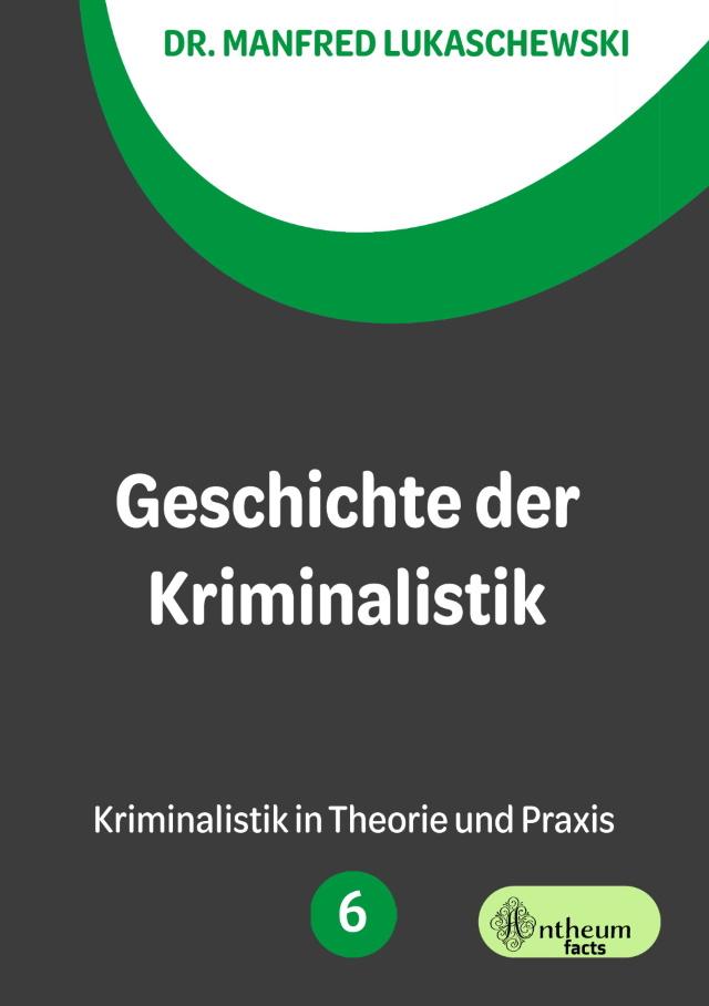 Cover von Geschichte der Kriminalistik von Dr. Lukaschewski