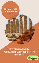Cover von Spaziergang durch 7000 Jahre Weltgeschichte Band 1.1 von Dr. Lukaschewski