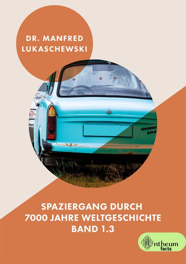 Cover von Spaziergang durch 7000 Jahre Weltgeschichte Band 1.3 von Dr. Lukaschweski