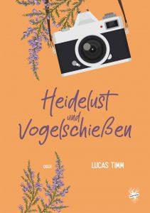 Cover von Heidelust undVogelschießen von Lucas Timm