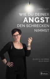 Cover von Wie du deiner Angst den Schrecken nimmst von Chris Gust