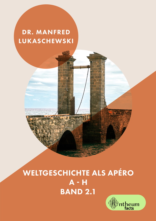 Cover von Weltgeschichte als Apéro Band 2.1 von Manfred Lukaschewski
