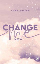 Cover von Change me now von Cara Josten