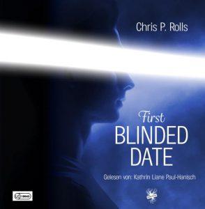 Cover von Hörbuch Blinded Date 1 von Chris P. Rolls
