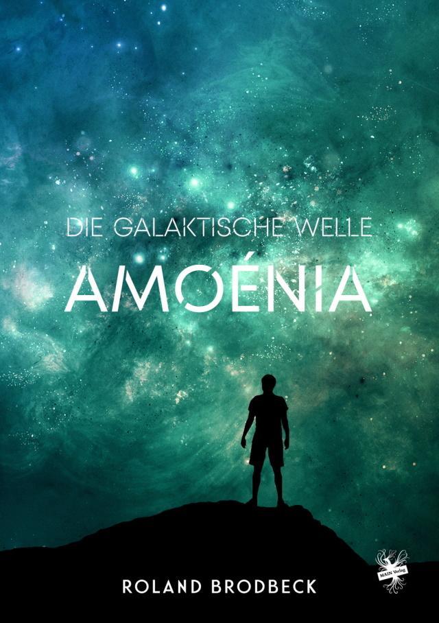 Cover von Die galaktische Welle - Amoénia von Roland Brodbeck