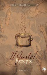 Cover von IlGusto! Rezepte von Jobst Mahrenholz